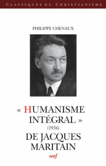 Couverture du livre « Humanisme integral (1936) de jacques maritain » de Philippe Chenaux aux éditions Cerf