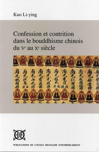 Couverture du livre « Confession et contrition dans bouddhisme chinois du Ve au Xe siècle » de Li-Ying Kuo aux éditions Ecole Francaise Extreme Orient