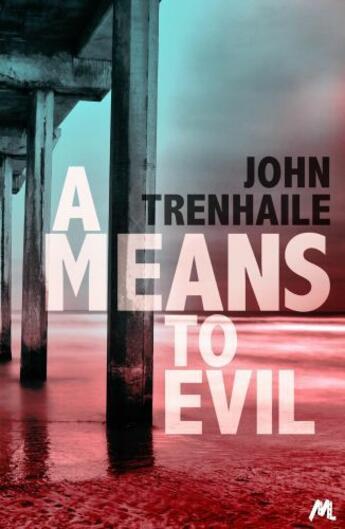 Couverture du livre « A Means to Evil » de Trenhaile John aux éditions Hodder And Stoughton Digital