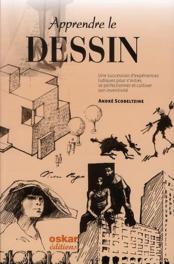 Couverture du livre « Apprendre à dessiner au XXI siècle » de Andre Scobeltzine aux éditions Oskar