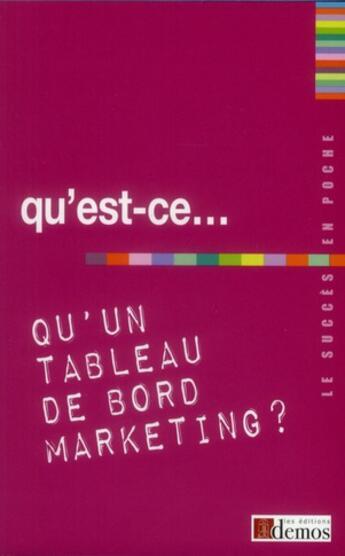 Couverture du livre « Qu'est-ce qu'un tableau de bord marketing ? » de Collectif aux éditions Demos