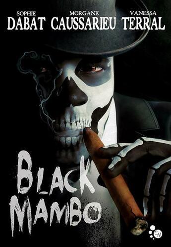 Couverture du livre « Black mambo » de Morgane Caussarieu et Vanessa Terral et Sophie Dabat aux éditions Chat Noir