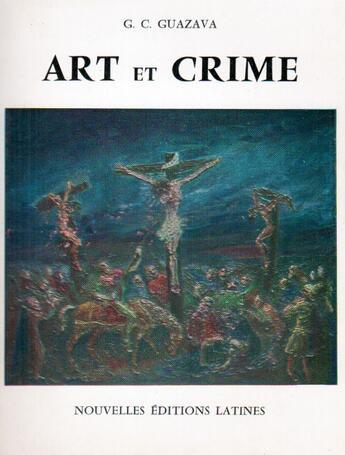 Couverture du livre « Art Et Crime » de G.C. Guazava aux éditions Nel