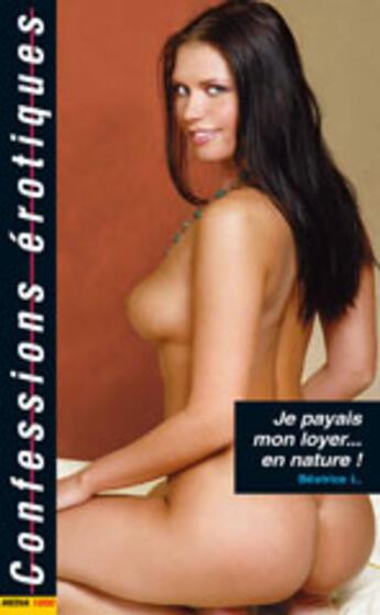 Couverture du livre « Confessions érotiques T.353 ; je payais mon loyer en nature » de Collectif aux éditions Media 1000