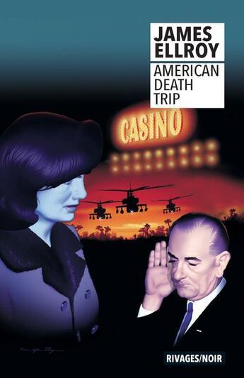 Couverture du livre « American death trip » de James Ellroy aux éditions Rivages