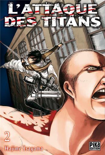 Couverture du livre « L'attaque des titans T.2 » de Hajime Isayama aux éditions Pika