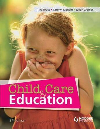 Couverture du livre « Child Care and Education, 5th Edition » de Meggitt Carolyn aux éditions Hodder Education Digital