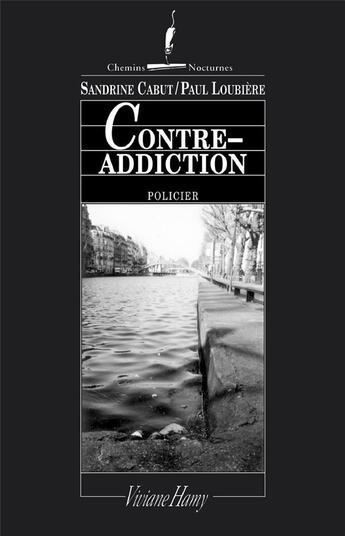 Couverture du livre « Contre-addiction » de Sandrine Cabut et Paul Loubiere aux éditions Viviane Hamy