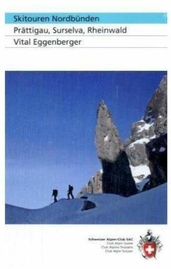 Couverture du livre « **Skitouren Nordbunden » de Eggenberger aux éditions Club Alpin Suisse