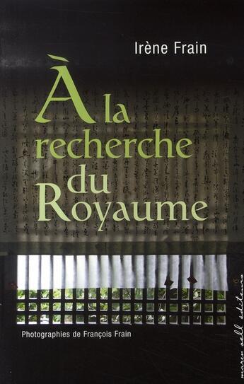 Couverture du livre « À la recherche du royaume ; sur les traces de joseph rock » de Irene Frain aux éditions Buchet Chastel