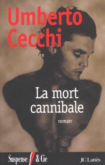 Couverture du livre « La Mort Cannibale » de Umberto Cecchi aux éditions Lattes
