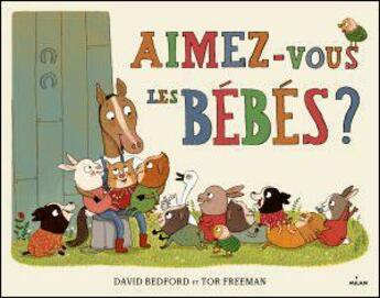 Couverture du livre « Aimez-vous les bébés ? » de David Bedford et T Freeman aux éditions Milan