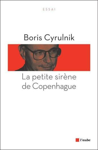 Couverture du livre « La petite sirène de Copenhague » de Boris Cyrulnik aux éditions Editions De L'aube
