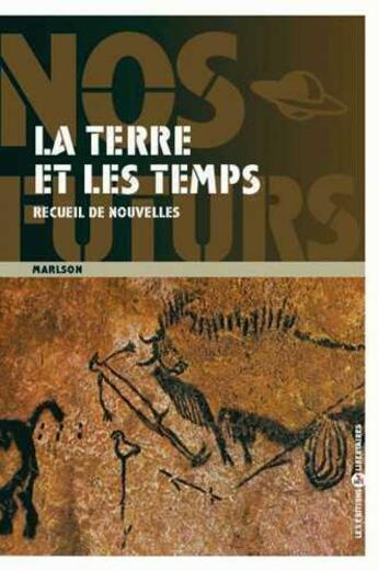 Couverture du livre « La terre et les temps ; recueil de nouvelles » de Pierre Marlson aux éditions Editions Libertaires