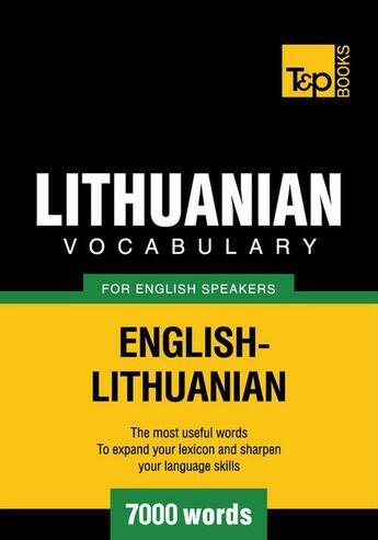 Couverture du livre « Lithuanian vocabulary for English speakers - 7000 words » de Andrey Taranov aux éditions T&p Books