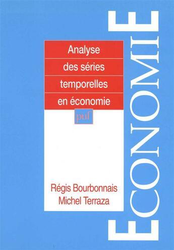 Couverture du livre « Analyse des séries temporelles en économie » de Regis Bourbonnais et Michel Terraz aux éditions Puf