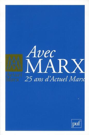 Couverture du livre « REVUE ACTUEL MARX N.HS ; avec Marx : 25 ans d'actuel Marx » de Revue Actuel Marx aux éditions Puf