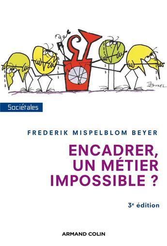 Couverture du livre « Encadrer, un métier impossible ? (3e édition) » de Frederik Mispelblom Beyer aux éditions Armand Colin