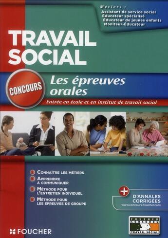 Couverture du livre « Concours travail social ; les épreuves orales » de Michele Eckenschwiller aux éditions Foucher