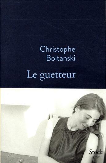 Couverture du livre « Le guetteur » de Christophe Boltanski aux éditions Stock