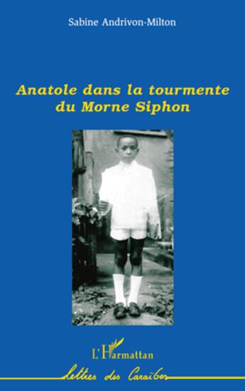 Couverture du livre « Anatole dans la tourmente du Morne Siphon » de Sabine Andrivon-Milton aux éditions Harmattan