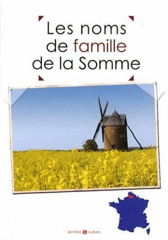 Couverture du livre « Les noms de famille de la Somme » de Marie-Odile Mergnac et Christophe Belser aux éditions Archives Et Culture