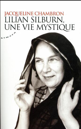 Couverture du livre « Lilian Silburn, une vie mystique » de Jacqueline Chambron aux éditions Almora
