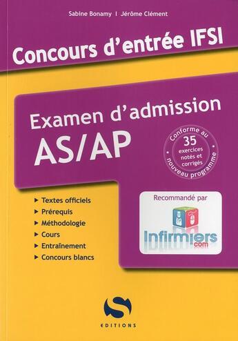 Couverture du livre « Concours entrée IFSI ; examen d'admission AS/AP » de Jerome Clement et Sabine Bonamy aux éditions Setes