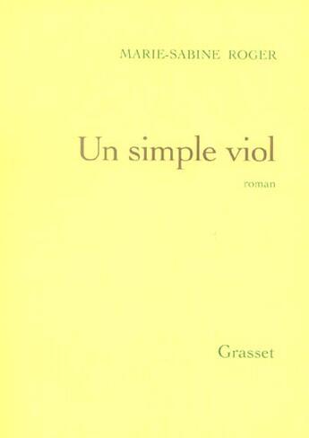 Couverture du livre « Un simple viol » de Marie-Sabine Roger aux éditions Grasset Et Fasquelle