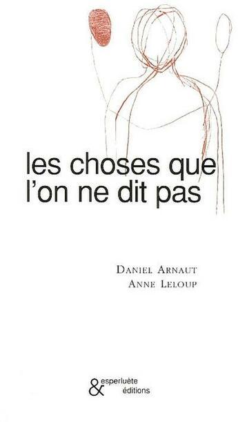 Couverture du livre « Choses que l'on ne dit pas (les) » de Daniel Arnaut aux éditions Esperluete
