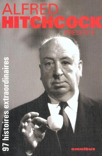 Couverture du livre « 97 Histoires Extraordinaires T.1 » de Alfred Hitchcock aux éditions Omnibus