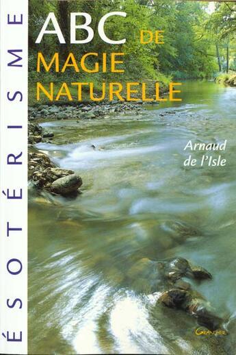 Couverture du livre « Abc De La Magie Naturelle » de A De L' Isle aux éditions Grancher