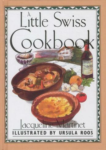 Couverture du livre « A LITTLE SWISS COOKBOOK » de Jacqueline Martinet et Ursula Roos aux éditions Appletree Press