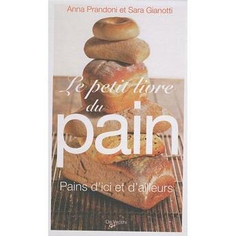 Couverture du livre « Le petit livre du pain » de Anna Prandoni aux éditions De Vecchi