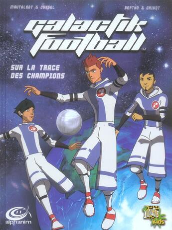 Couverture du livre « Galactik football t.1 ; sur la trace des champions » de Equipe aux éditions Casterman