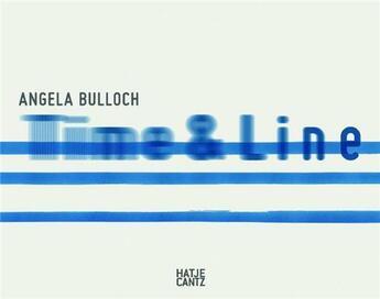 Couverture du livre « Angela Bulloch Time And Line /Anglais/Allemand » de Stadtische Gal Wolfs aux éditions Hatje Cantz