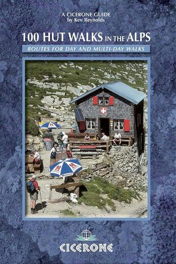 Couverture du livre « 100 HUT WALKS IN THE ALPS - 2ND EDITION » de Kev Reynolds aux éditions Cicerone Press