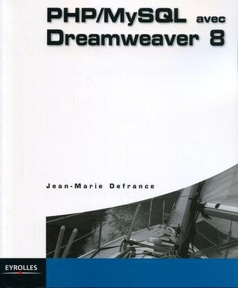 Couverture du livre « PHP/MySQL avec Dreamweaver 8 » de Jean-Marie Defrance aux éditions Eyrolles