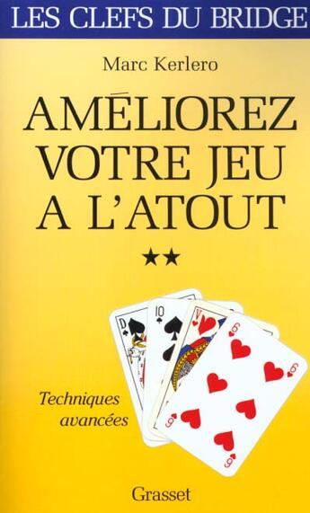 Couverture du livre « Ameliorez Votre Jeu A L'Atout - Tome Ii » de Kerlero-M aux éditions Grasset Et Fasquelle