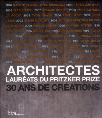 Couverture du livre « Architectes ; lauréats du Pritzker prize ; 30 ans de créations » de Grace Ong-Yan et Ruth Peltason aux éditions La Martiniere