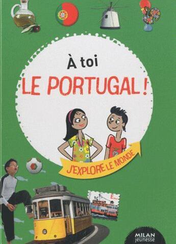 Couverture du livre « à toi le Portugal! » de Camille Ladousse et Delphine Servoz-Gavin aux éditions Milan
