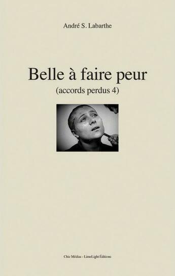 Couverture du livre « Accords perdus t.4 ; belle à faire peur » de Andre S. Labarthe aux éditions Limelight