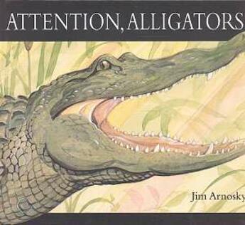 Couverture du livre « Attention Alligators » de Arnosky Jim aux éditions Ecole Des Loisirs