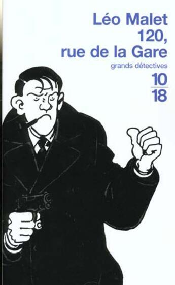Couverture du livre « 120 Rue De La Gare » de Leo Malet aux éditions 10/18
