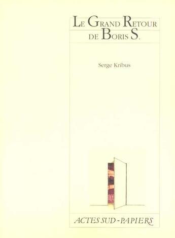 Couverture du livre « Le grand retour de boris s. » de Serge Kribus aux éditions Actes Sud