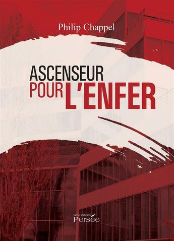 Couverture du livre « Ascenseur Pour L'Enfer » de Chappel-P aux éditions Persee