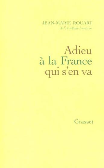 Couverture du livre « Adieu à la France qui s'en va » de Jean-Marie Rouart aux éditions Grasset Et Fasquelle