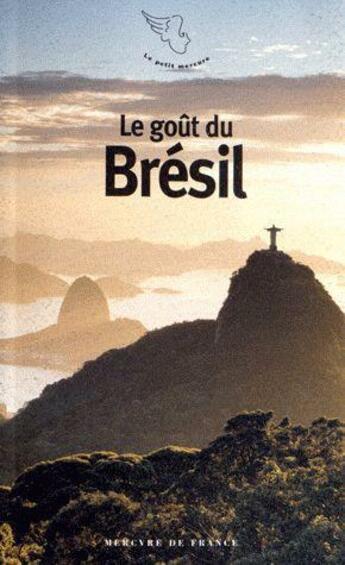 Couverture du livre « Le goût du Brésil » de Collectif aux éditions Mercure De France