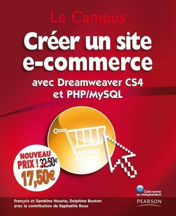 Couverture du livre « Créer un site de e-commerce avec Dreamweaver CS4 et PHP/MySQL (4e édition) » de Delphine Bouton et Sandrine Houste et Francois Houste aux éditions Pearson
