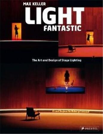 Couverture du livre « Light fantastic the art and design of stage lighting /anglais » de Keller Max aux éditions Prestel